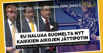 EU haluaa Suomelta kaikkien aikojen jättipotin – PS haastoi hallituksen alistumislinjaa (video)