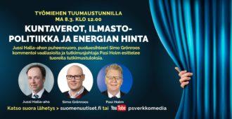 Maanantain Tuumaustunnilla Jussi Halla-aho, Simo Grönroos ja Pasi Holm – aiheina kuntavaalien siirto, kuntaverotus, ilmastopolitiikka ja energian hinta