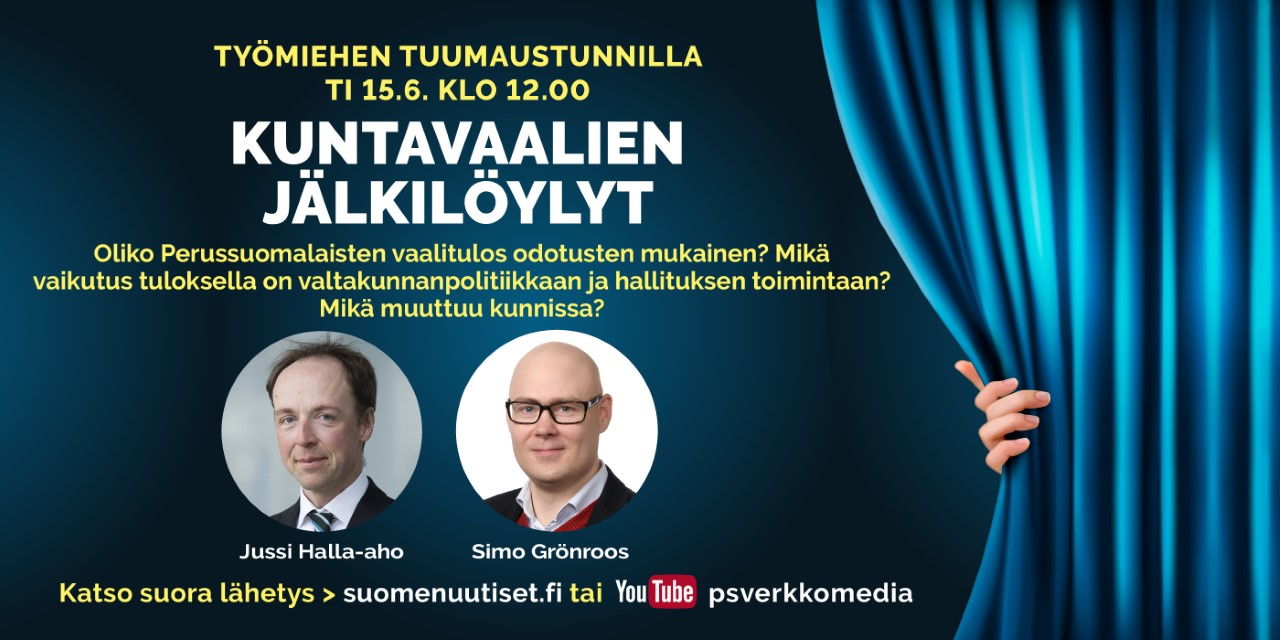 Tiistain Tuumaustunnilla kuntavaalien jälkilöylyt – Halla-aho ja Grönroos analysoivat vaalien tuloksia