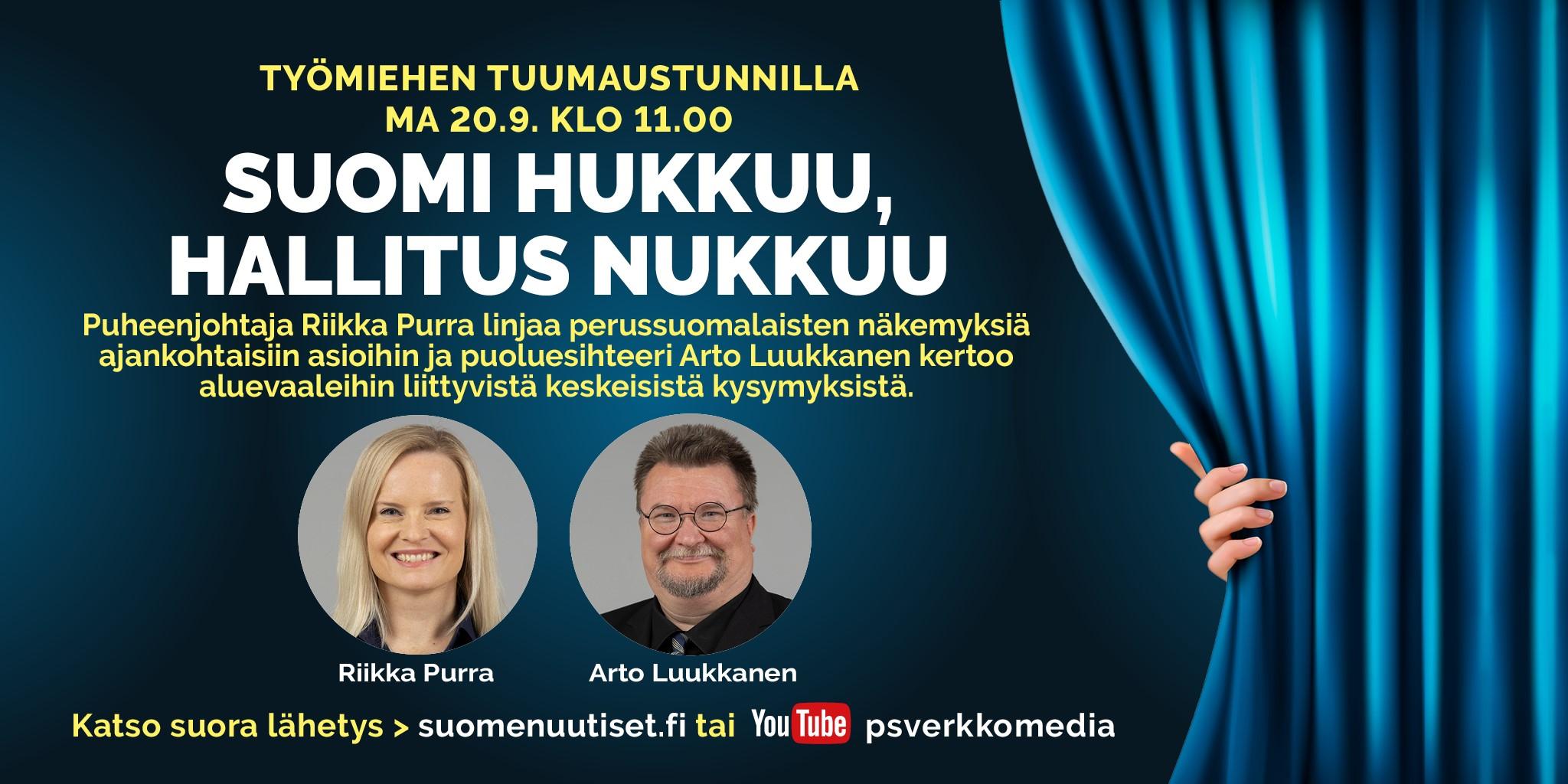 Maanantain Tuumaustunnilla Purra ja Luukkanen – Suomi hukkuu, hallitus nukkuu